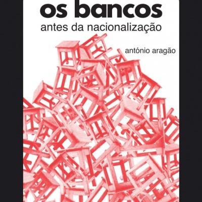 Os Bancos: antes da nacionalização