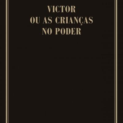 VICTOR OU AS CRIANÇAS NO PODER