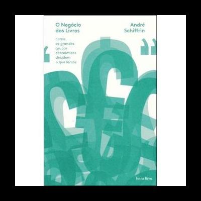 O Negócio dos Livros. Como os grandes grupos económicos decidem o que lemos