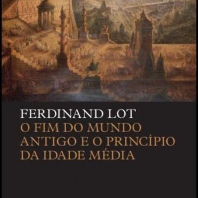 O Fim do Mundo Antigo e o Princípio da Idade Média