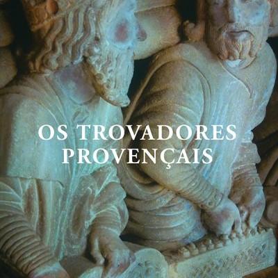 Os Trovadores Provençais