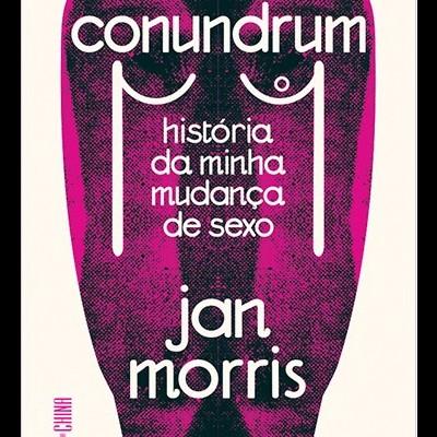 CONUNDRUM - HISTÓRIA DA MINHA MUDANÇA DE SEXO
