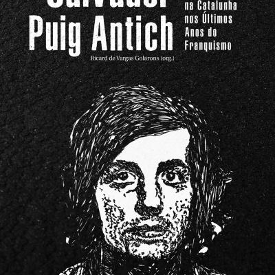 Salvador Puig Antich e a Luta Armada Anticapitalista na Catalunha nos Últimos Anos do Franquismo