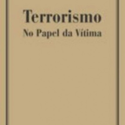 Terrorismo / No Papel da Vítima