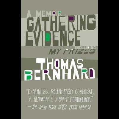 Gathering Evidence & My Prizes : A Memoir