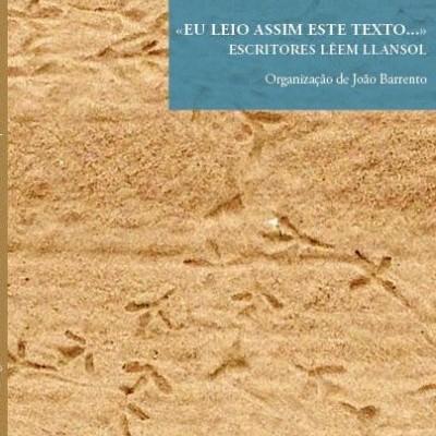 «EU LEIO ASSIM ESTE TEXTO» - Escritores lêem Llansol