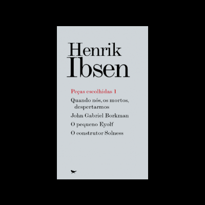Peças escolhidas 1 (Henrik Ibsen)