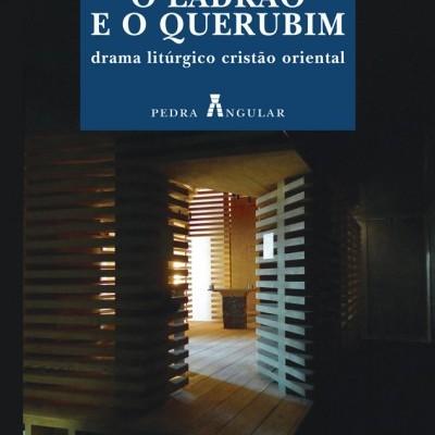 O ladrão e o querubim - drama litúrgico cristão oriental