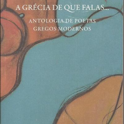 A Grécia de Que Falas... / Antologia de Poetas Gregos Modernos