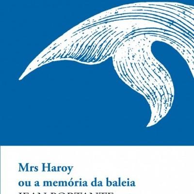 MRS HAROY OU A MEMÓRIA DA BALEIA