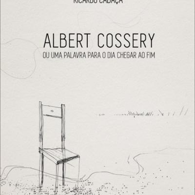 Albert Cossery ou uma palavra para o dia chegar ao fim