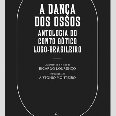 A Dança dos Ossos - Antologia do Conto Gótico Luso-brasileiro