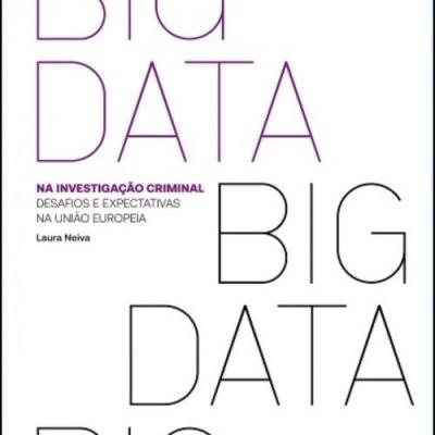 Big Data na Investigação Criminal: desafios e expectativas na União Europeia