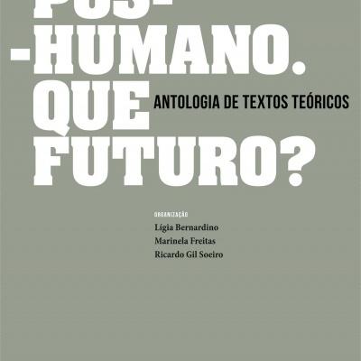 Pós-Humano. Que Futuro?