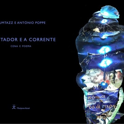 O Agitador e a Corrente / Cena e Poema