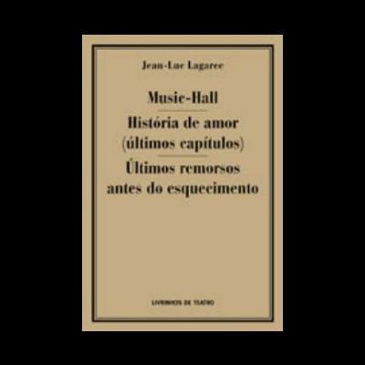 MUSIC-HALL / HISTÓRIA DE AMOR (ÚLTIMOS CAPÍTULOS) / ÚLTIMOS REMORSOS ANTES DO ESQUECIMENTO