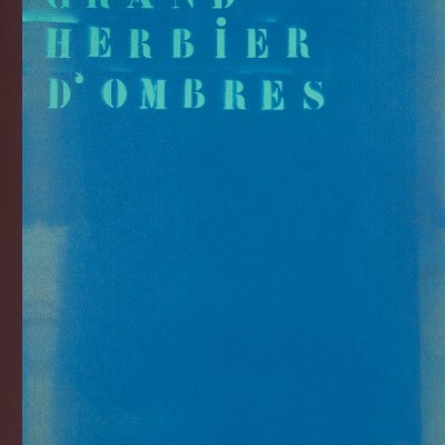 Grand herbier d'ombres