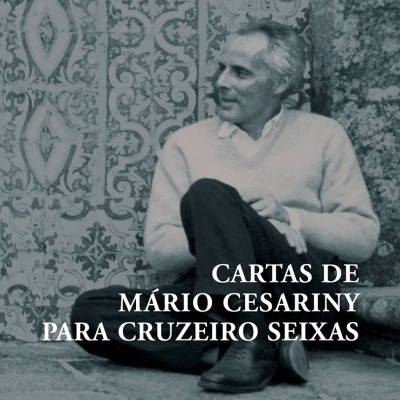 Cartas de Mário Cesariny para Cruzeiro Seixas