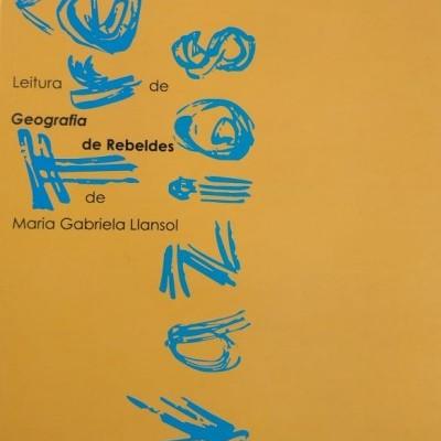 "Três Vazios - Leitura de ""Geografia de Rebeldes"" de Maria Gabriela Llansol"