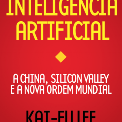 As Superpotências da Inteligência Artificial