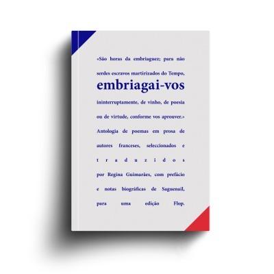 EMBRIAGAI-VOS | Antologia de poemas em prosa de autores franceses