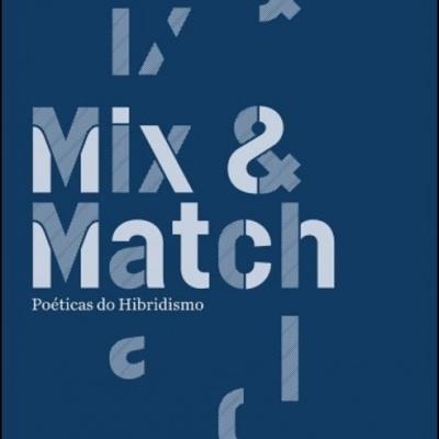 Mix & Match - Poéticas do Hibridismo