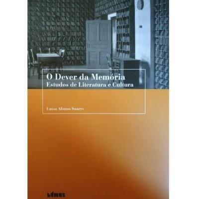 O Dever da Memória – Estudos de Literatura e Cultura
