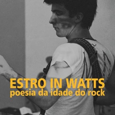 Estro in Watts - poesia na idade do rock
