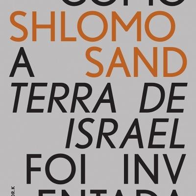 Como a Terra de Israel foi Inventada