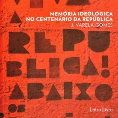 Memória Ideológica no Centenário da República