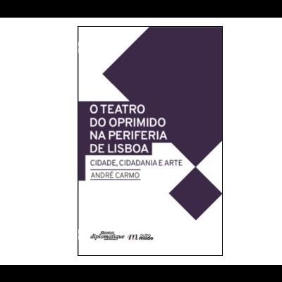 O Teatro do Oprimido na periferia de Lisboa - Cidade, cidadania e arte