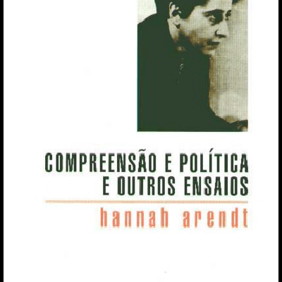 Compreensão e Política e Outros Ensaios