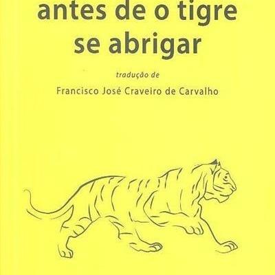 Antes de o Tigre se Abrigar