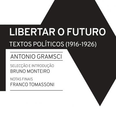 Libertar o Futuro / Textos Políticos (1916-1926)