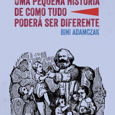 Comunismo: uma pequena história de como tudo poderá ser diferente