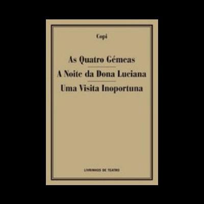 AS QUATRO GÉMEAS / A NOITE DA SRA. LUCIANA / UMA VISITA INOPORTUNA