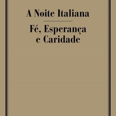 A NOITE ITALIANA/ FÉ, ESPERANÇA E CARIDADE