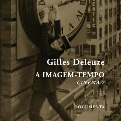 A Imagem-Tempo - Cinema II