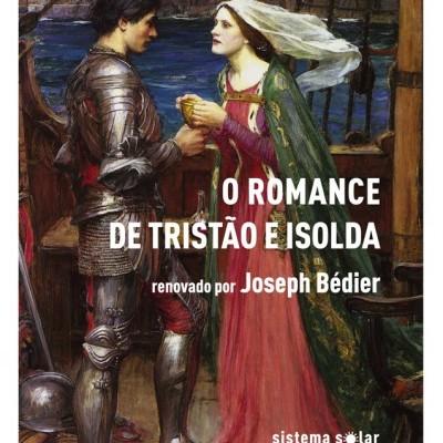 O Romance de Tristão e Isolda renovado por Joseph Bédier