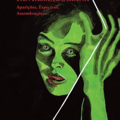 Fantasmagoriana - Aparições, Espectros, Assombrações