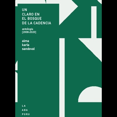 Un claro en el bosque de la cadencia — antología [2000-2020]