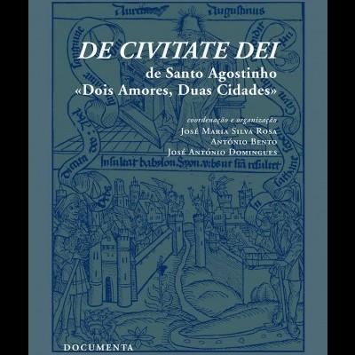 De Cevitate Dei de Santo Agostinho - «Dois Amores, Duas Cidades»