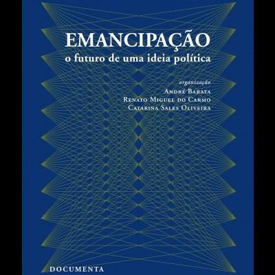 Emancipação - O futuro de uma ideia política