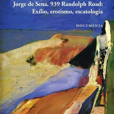 Jorge de Sena, 939 Randolph Road: Exílio, erotismo, escatologia