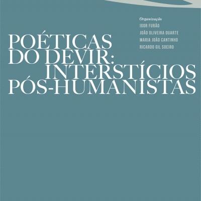 Poéticas do Devir: Interstícios pós-humanistas