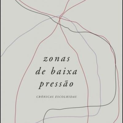 Zonas de Baixa Pressão - Crónicas Escolhidas