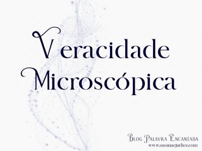 Palavra Encantada: Veracidade Microscópica