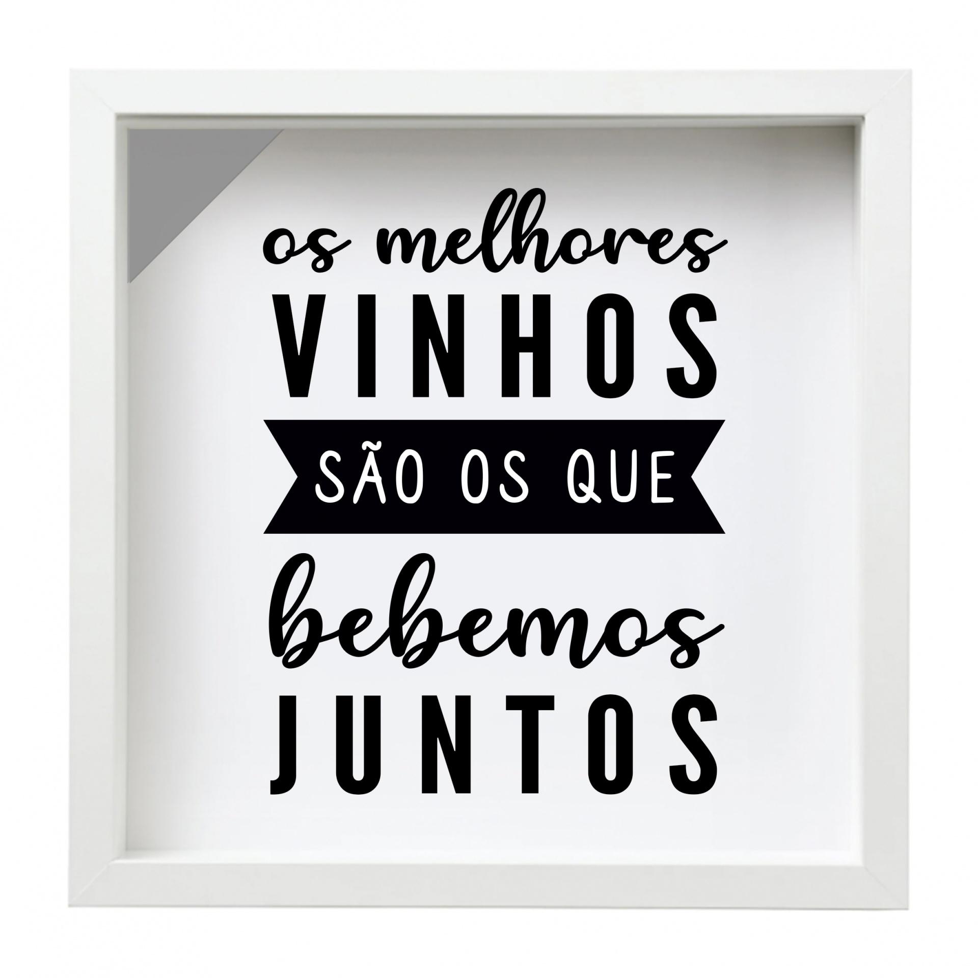 QUADRO DE ROLHAS / Os MELHORES VINHOS SÃO OS QUE BEBEMOS JUNTOS - 27X27 CM