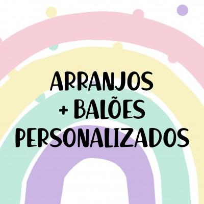 ARRANJOS + BALÕES PERSONALIZADOS