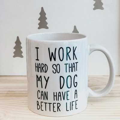 CANECA I WORK HARD - DOG